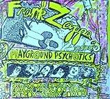 Playground Psychotics by Zappa, Frank (1992-10-20?
