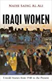 Iraqi Women: Untold Stories from 1948 to the Present