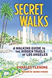 Search : Secret Walks: A Walking Guide to the Hidden Trails of Los Angeles