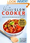 The Skinny Slow Cooker Recipe Book: 4...