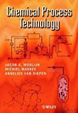 img - for Chemical Process Technology 1st edition by Moulijn, Jacob A., Makkee, Michiel, van Diepen, Annelies E. (2001) Paperback book / textbook / text book