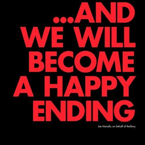 ...And We Will Become A Happy Ending: This book is about a church called theStory and why she loves downtown Sarnia, Ontario. by Joe Manafo (2012-11-25)