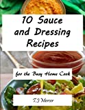 Sauce And Dressing Recipes for the Busy Home Cook