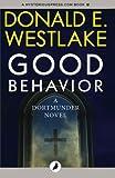 Good Behavior: The Dortmunder Novels: Volume 6