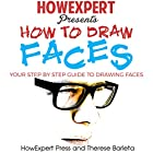 How to Draw Faces: Your Step-by-Step Guide to Drawing Faces Hörbuch von  HowExpert Press, Therese Barleta Gesprochen von: Richard Linhart