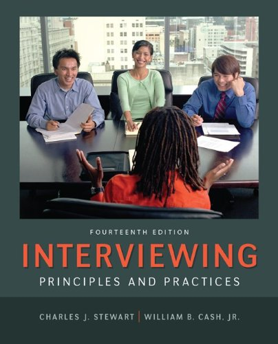 Interviewing: Principles and Practices, by Charles Stewart, William Cash