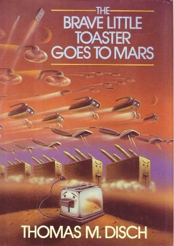 The Brave Little Toaster Goes to Mars, by Thomas M. Disch