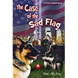 THE CASE OF THE SAD FLAG a 9/11 German Shepherd Mystery ~ Iona McAvoy