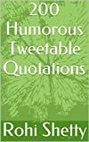 200 Humorous Tweetable Quotations