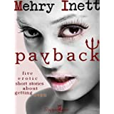 Payback: erotic short stories about getting even ~ Mehry Inett