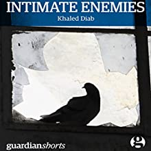 Intimate Enemies: Guardian Shorts, Book 19 (       UNABRIDGED) by Khaled Diab Narrated by Ronny Mathew