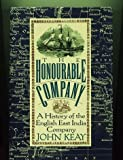The Honourable Company: A History of the English East India Company (0025611690) by John Keay