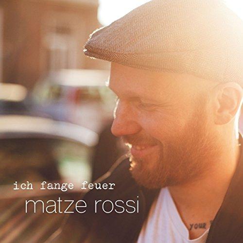 Matze Rossi - Ich Fange Feuer - DE - CD - FLAC - 2016 - NBFLAC Download
