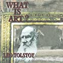 What Is Art? (       UNABRIDGED) by Leo Tolstoy Narrated by Geoffrey Blaisdell