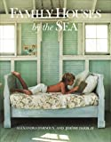 img - for Family Houses by the Sea by D'Arnoux, Alexandra, Darblay, Jerome (1993) Hardcover book / textbook / text book