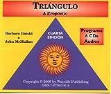 img - for Triangulo: A Proposito, Cuarta edicion, Programa 6 CDs Audios book / textbook / text book