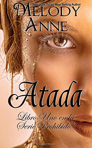 Atada: Serie Prohibido - Libro Uno (Spanish Edition): Volume 1