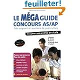 Le Méga guide concours AS/AP : Aide-soignant et auxiliaire de puériculture