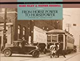 img - for From Horse Power to Horsepower: Toronto: 1890-1930 (Toronto and the Camera) book / textbook / text book