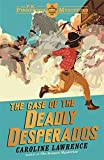 01 The Case of the Deadly Desperados (The P. K. Pinkerton Mysteries)