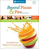 Beyond Pizzas & Pies: 10 Essential Strategies for Supporting Fraction Sense, Grades 3 5, Second Edition