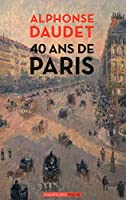 40 ANS DE PARIS - 1857-1897