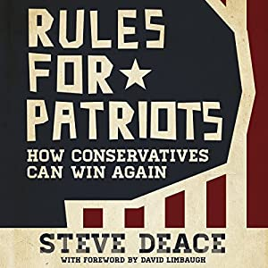 Rules for Patriots: How Conservatives Can Win Again | [Steve Deace]