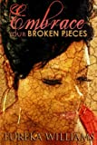 EMBRACE your broken pieces (Volume 2)