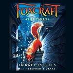 Foxcraft #1: The Taken | Inbali Iserles