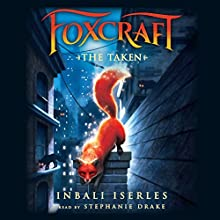 Foxcraft #1: The Taken (       UNABRIDGED) by Inbali Iserles Narrated by Stephanie Drake