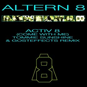 Activ 8 (Come With Me) (Tommie Sunshine & Gosteffects Mix)