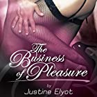 The Business of Pleasure Audiobook by Justine Elyot Narrated by Rachel Seymour