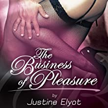 The Business of Pleasure (       UNABRIDGED) by Justine Elyot Narrated by Rachel Seymour