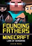 Minecraft: Lore of HEROBRINE: (The Founding Fathers of Minecraft, Book One)
