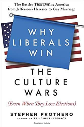 Prothero – Why Liberals Win the Culture Wars