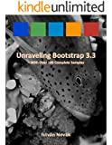 Unraveling Bootstrap 3.3 (With Over 100 Complete Samples): The book to Learn Bootstrap (v3.3) from! (Unraveling Series 2)