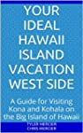 Your Ideal Hawaii Island Vacation Wes...