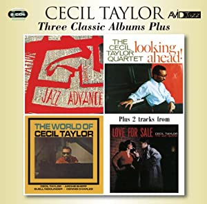 Three Classic Albums Plus (Jazz Advance / Looking Ahead / The World Of Cecil Taylor)