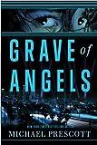 Grave of Angels by Michael Prescott