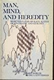 img - for Man, Mind, and Heredity: Selected Papers of Eliot Slater on Psychiatry and Genetics by James Shields (1971-06-01) book / textbook / text book