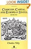 Coercion, Capital and European States: AD 990 - 1992