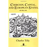 Coercion, Capital and European States: AD 990 - 1992 ~ Charles Tilly