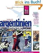 Reise Know-How Argentinien: Reiseführer für individuelles Entdecken