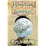 Attention. Deficit. Disorder.: A Novelby Brad Listi