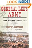 General Lee's Army: From Victory to Collapse