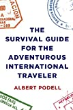 img - for The Survival Guide for the Adventurous International Traveler book / textbook / text book