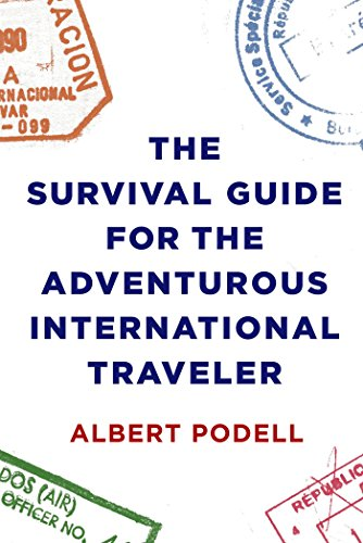 The Survival Guide for the Adventurous International Traveler PDF