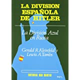 La division española de hitler: ladivision azul en Rusia