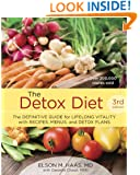 The Detox Diet, Third Edition: The Definitive Guide for Lifelong Vitality with Recipes, Menus, and Detox Plans