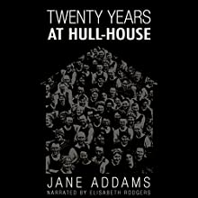 20 Years at Hull House Audiobook by Jane Addams Narrated by Elisabeth Rodgers